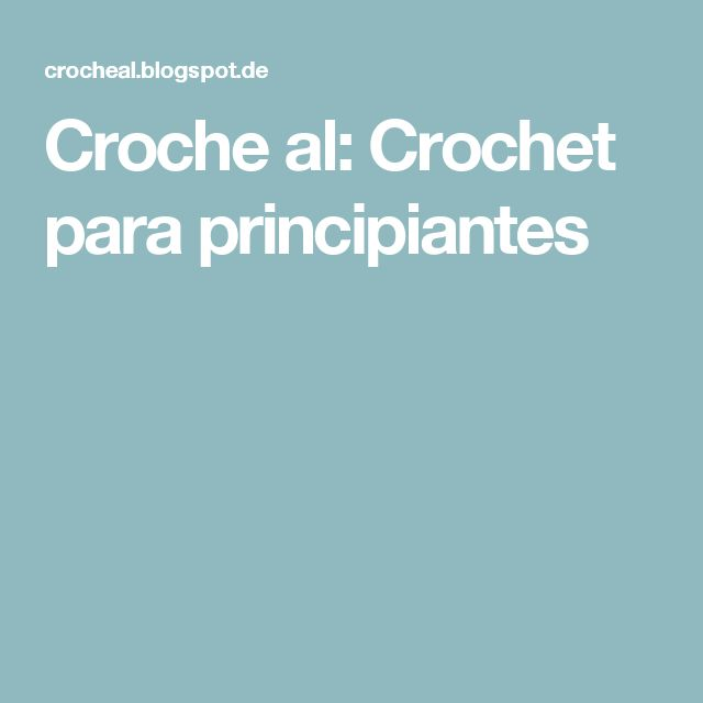 Croche al: Crochet para principiantes