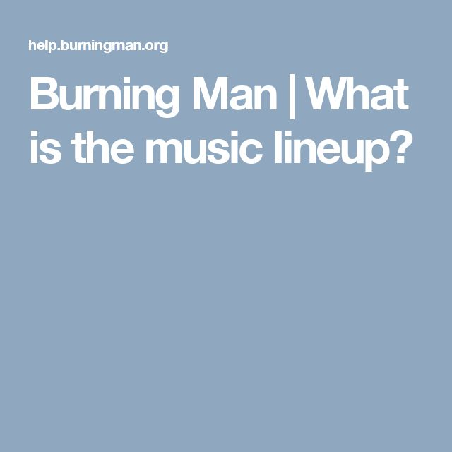 Burning Man | What is the music lineup?