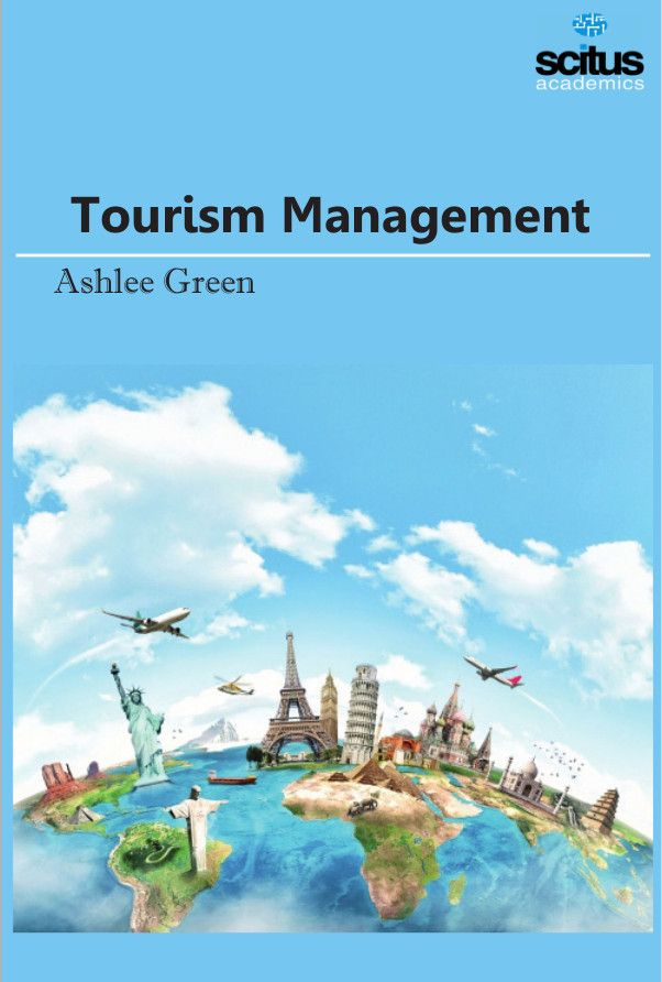 Tourism Management Scitus Academics Tourism Management Tourism Management