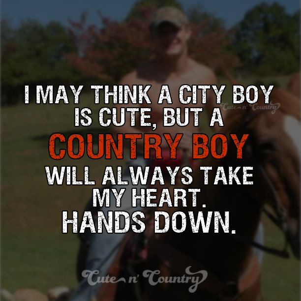 #countryboy #handsdown #countrylife  sure to follow Cute n' Country at http://www.pinterest.com/cutencountrycom/