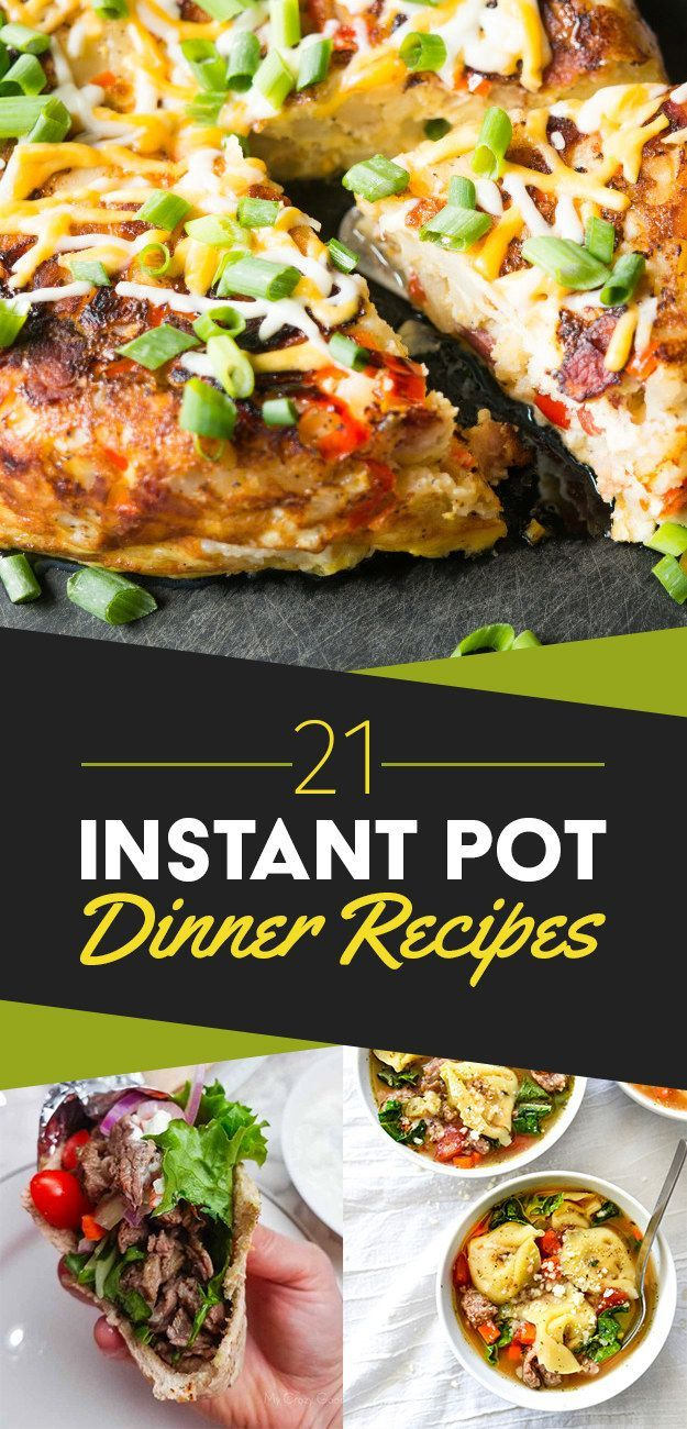 21 Instant Pot Dinner Ideas You Need To Try