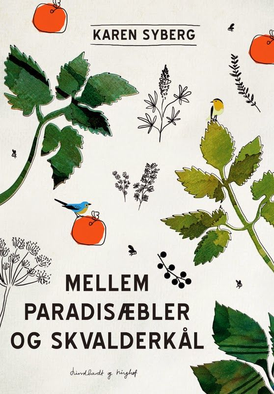 MELLEM PARADISÆBLER OG SKVALDERKÅL - Crab apples, goutweed - and all the things between
