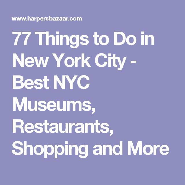 77 things to do in new york city best nyc museums autos post for Things to do in new yok
