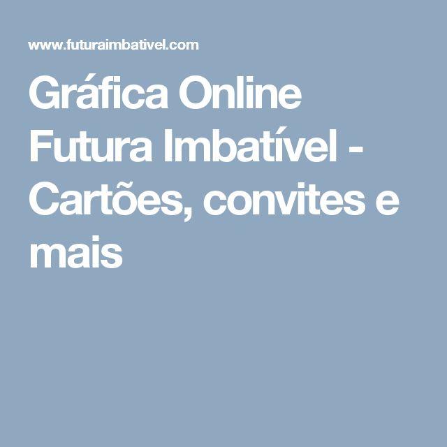 Gráfica Online Futura Imbatível - Cartões, convites e mais