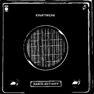 Kraftwerk - Radio-Activity