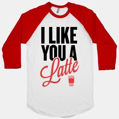 I Like You a Latte! #coffee #love
