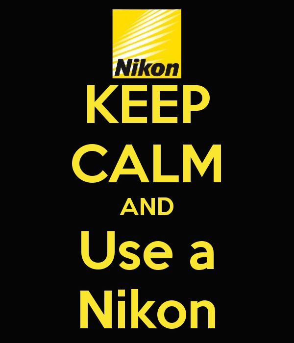 KEEP CALM AND Use a Nikon - KEEP CALM AND CARRY ON Image Generator - brought to you by the Ministry of Information