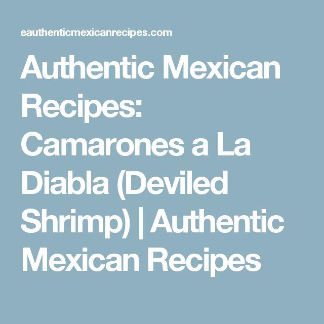 Authentic Mexican Recipes: Camarones a La Diabla (Deviled Shrimp)   Authentic Mexican Recipes