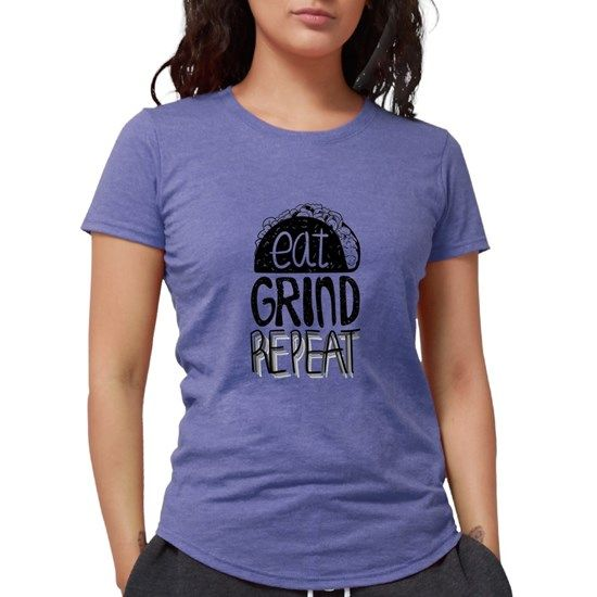 f34ed3c6 Taco Eat Grind Repeat Womens Tri-blend T-Shirt in 2019 | T-shirts ...