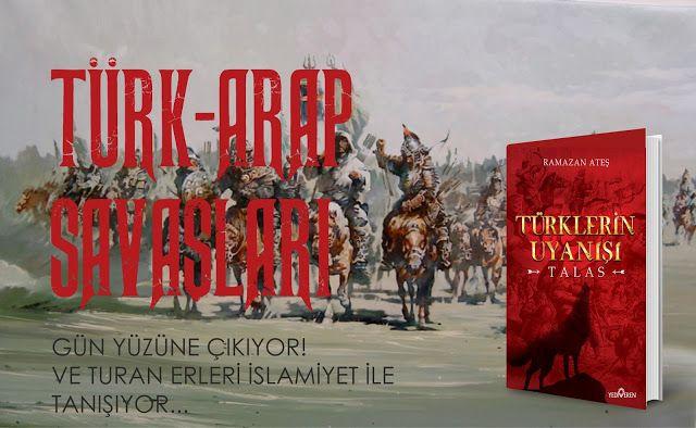 Türk- Arap Savaşları Nasıl Başladı ve Nasıl Devam Etti?