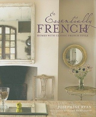 Essentially French Homes With Classic Style Interior Design BooksInterior