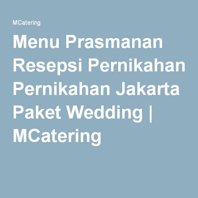 Menu Prasmanan Resepsi Pernikahan Jakarta Paket Wedding   MCatering