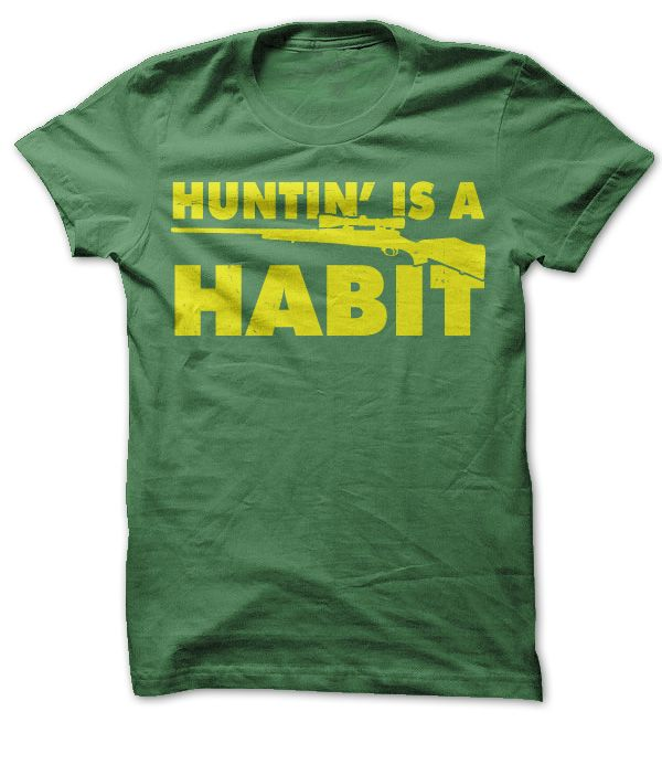 Huntin' is a Habit funny redneck t-shirt. Available in regular and plus sizes.