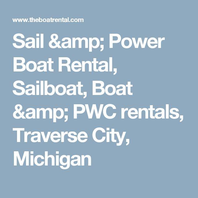 Sail & Power Boat Rental, Sailboat, Boat & PWC rentals, Traverse City, Michigan