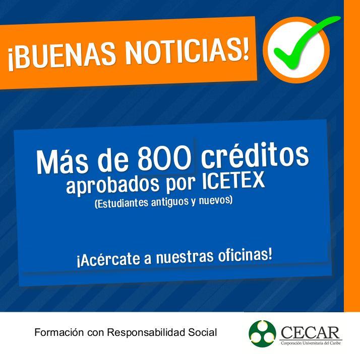 ¡BUENAS NOTICIAS! Fueron aprobados por Icetex más de 800 créditos para estudiantes nuevo y antiguos. ¡Acércate a nuestras oficinas!