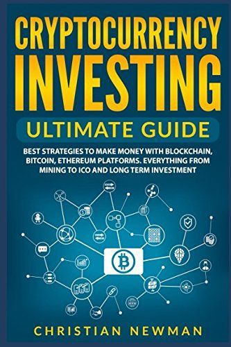 Cryptocurrency Investing Ultimate Guide: Best Strategies To Make Money With Bloc… – lzaiba.noor.37i