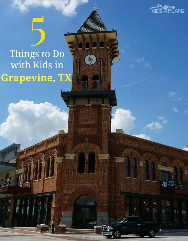5 Things to Do with Kids in Grapevine Texas - Suggestions for a Layover at DFW or a Short Getaway in Grapevine TX
