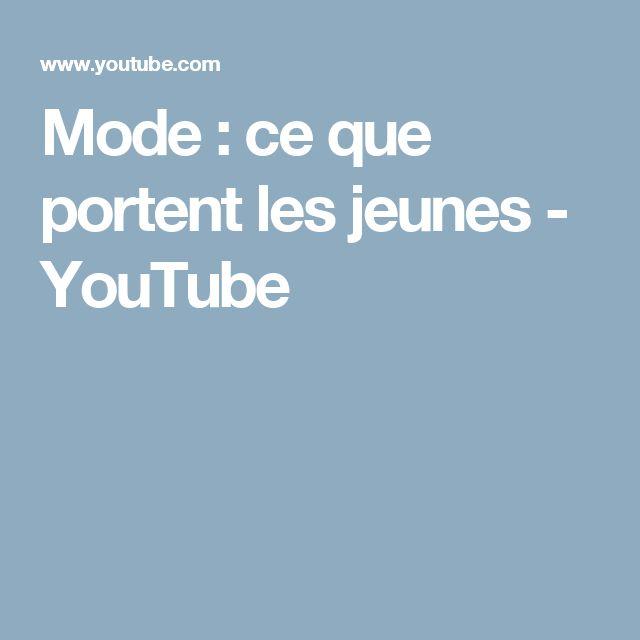 Mode : ce que portent les jeunes - YouTube