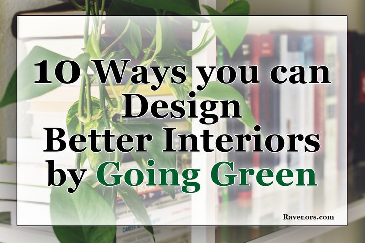 Wave hello to this awesome post! 👋 10 Ways you can Design Better Interiors by Going Green http://ravenors.com/2017/04/21/design-better-sustainable-interiors-going-green-initiative/