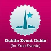 Dublin Event Guide (for Free Events) - All free Festivals, Gigs, Talks, Performances   Dublin Events   Things to do in Dublin   What's on in Dublin   Events in Dublin
