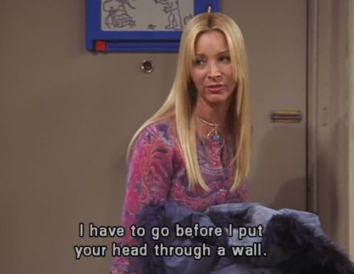 it's a pretty good excuse, try it sometime!: Phoebe, Friends Tv, Quotes, F R I E N D S, Funny Stuff, Humor, Funnies, Things