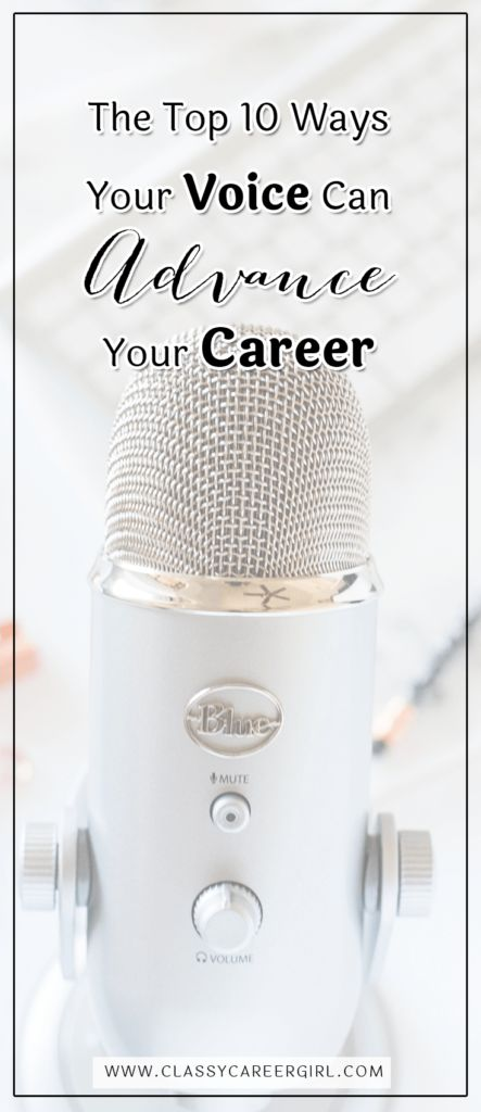The Top 10 Ways Your Voice Can Advance Your Career
