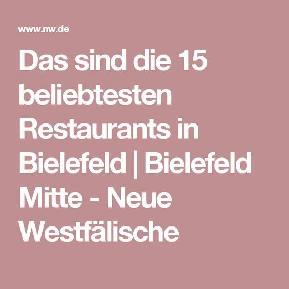 Das sind die 15 beliebtesten Restaurants in Bielefeld | Bielefeld Mitte - Neue Westfälische