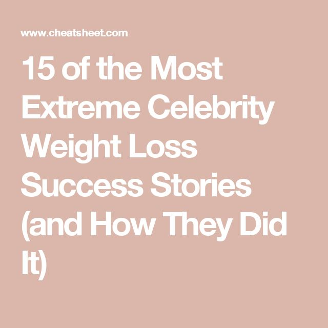 15 of the Most Extreme Celebrity Weight Loss Success Stories (and How They Did It)