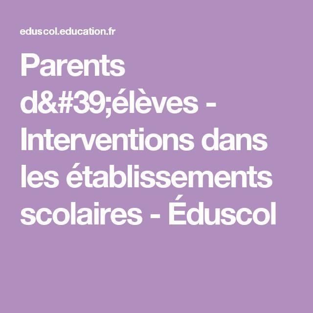 Parents d'élèves - Interventions dans les établissements scolaires - Éduscol