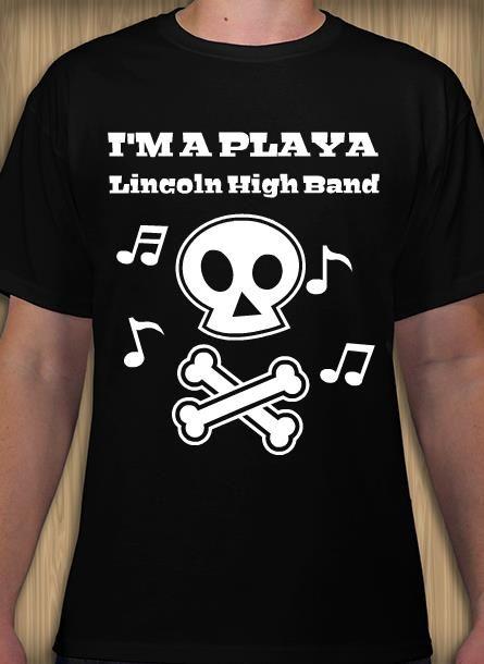 Iu0027m A Playa High School Band T Shirt Design Idea. Use This