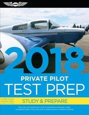 Private Pilot Test Prep 2018: Study & Prepare; Airman Knowledge Testing Supplement for Sport Pilot, and Private Pilot