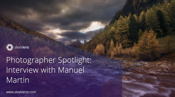 Photographer Spotlight: Interview with Manuel Martin