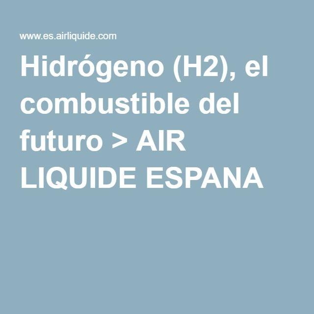 Hidrógeno (H2), el combustible del futuro > AIR LIQUIDE ESPANA