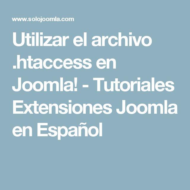 Utilizar el archivo .htaccess en Joomla! - Tutoriales Extensiones Joomla en Español