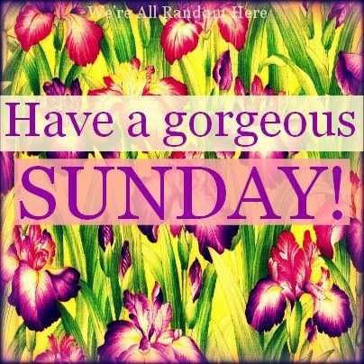Have a gorgeous Sunday!
