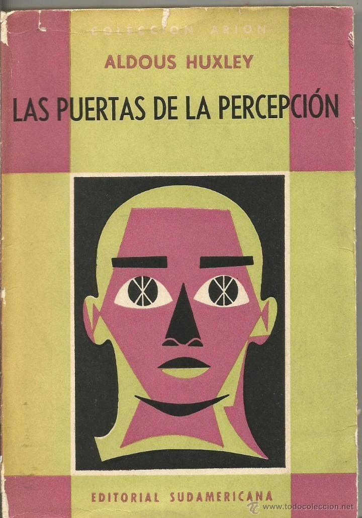 ALDOUS HUXLEY. LAS PUERTAS DE LA PERCEPCION. EDITORIAL SUDAMERICANA. PRIMERA EDICION EN CASTELLANO - Foto 1