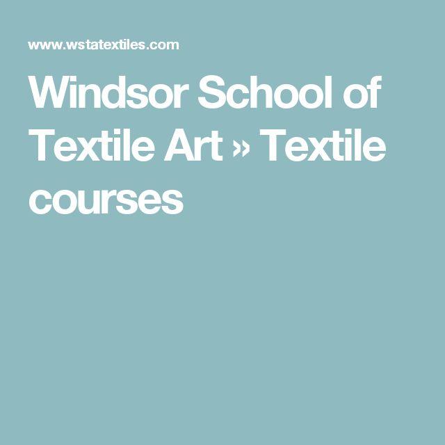 Windsor School of Textile Art » Textile courses