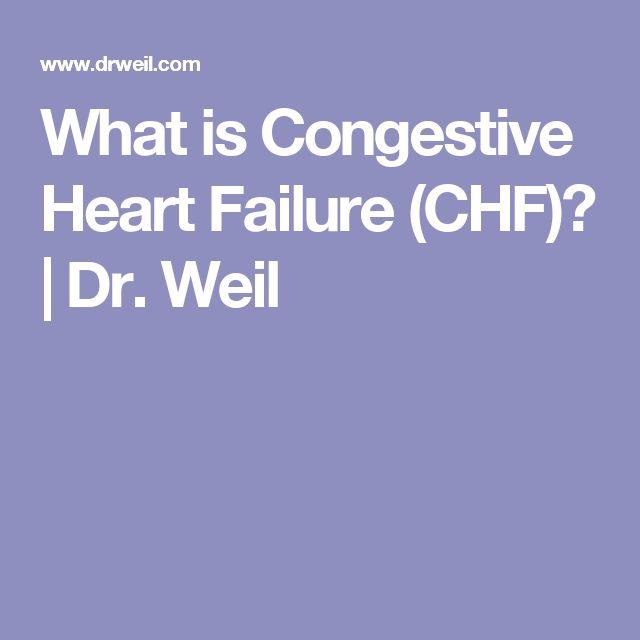 What is Congestive Heart Failure (CHF)?   Dr. Weil