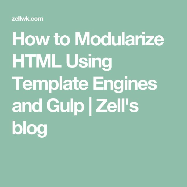 25 einzigartige template engine ideen auf pinterest thomas how to modularize html using template engines and gulp zells blog pronofoot35fo Choice Image