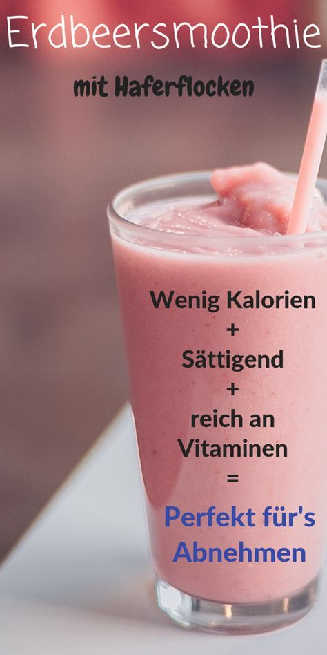 Strawberry smoothie with oatmeal – perfect for losing weight   – Plätzchen/süße Kleinteile