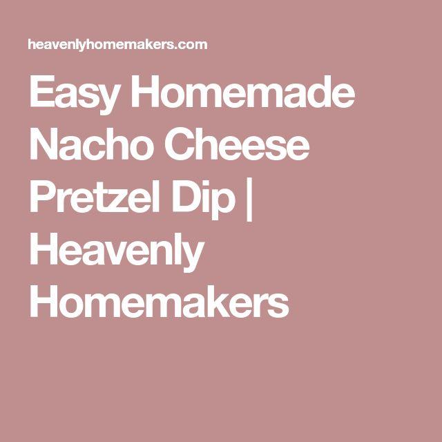 Easy Homemade Nacho Cheese Pretzel Dip | Heavenly Homemakers