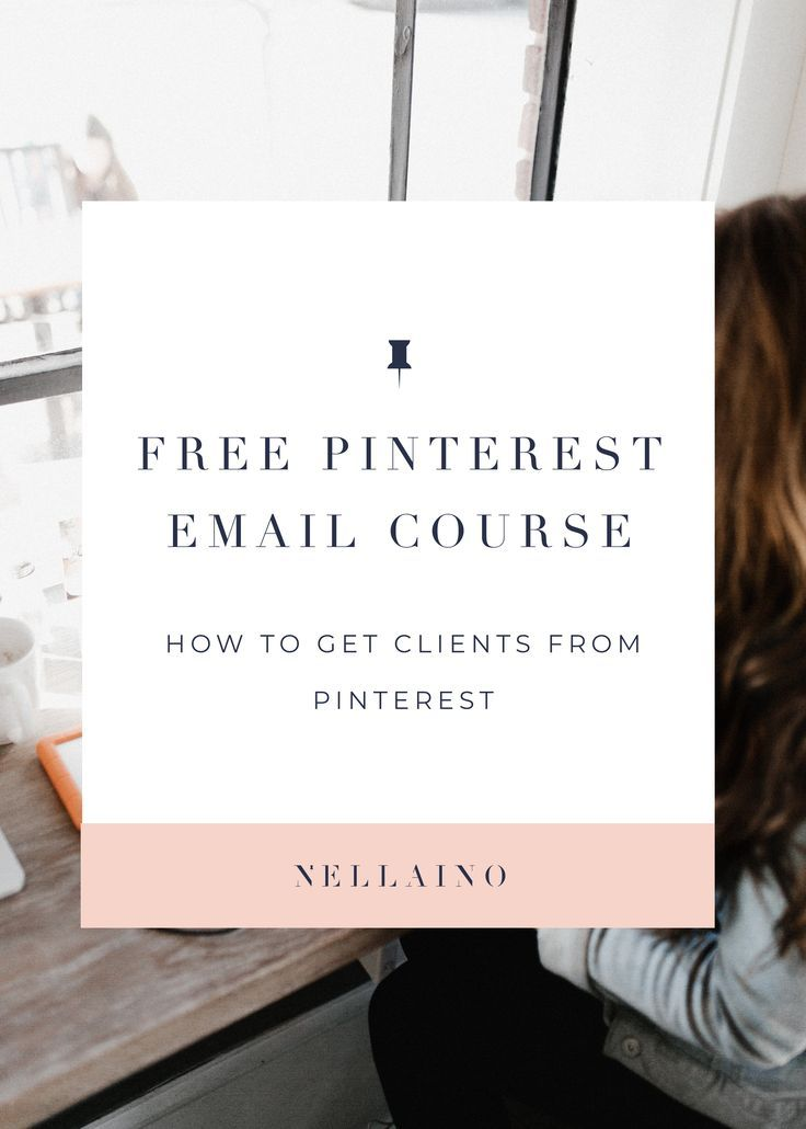 Wanna have your first client from Pinterest? Do not miss this FREE email course which will tell you secrets how to do it. www.nellaino.com for Pinterest management and strategy services #pinterestmanagement #pinterestcourse #pinteresttips #freecourse #smallbusiness