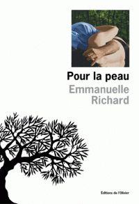 Pour la peau / Emmanuelle Richard, 2016 http://bu.univ-angers.fr/rechercher/description?notice=000806624