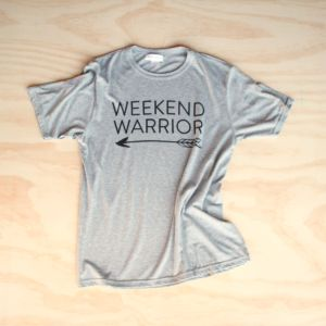 Weekend Warrior - Organic Cotton Made in Canada, @Westandwind