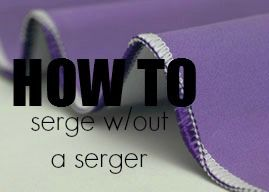 Really easy way to serge without a serger. Good gracious! I have