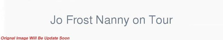 Jo Frost Nanny on Tour S01E01 720p WEB h264-KLINGON