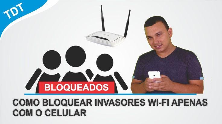 Bloqueando Invasores na sua rede Wi Fi pelo Celular