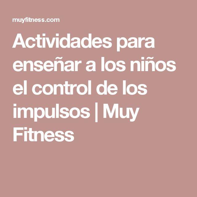 Actividades para enseñar a los niños el control de los impulsos   Muy Fitness