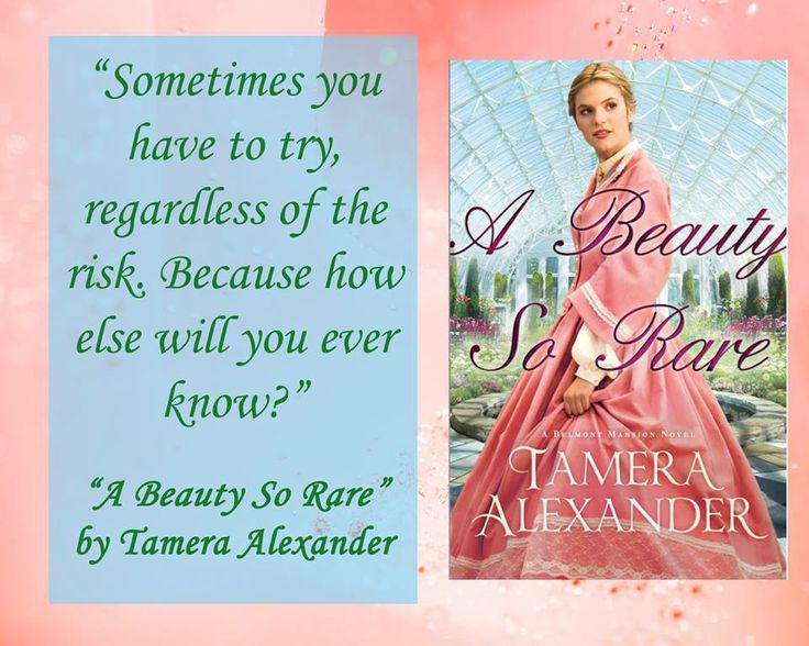 Quote from A Beauty So Rare, the second standalone novel in the Belmont Mansion series