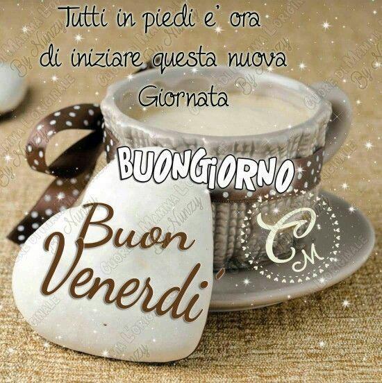 27 besten buongiorno buon venerd bilder auf pinterest for Immagini divertenti buongiorno venerdi